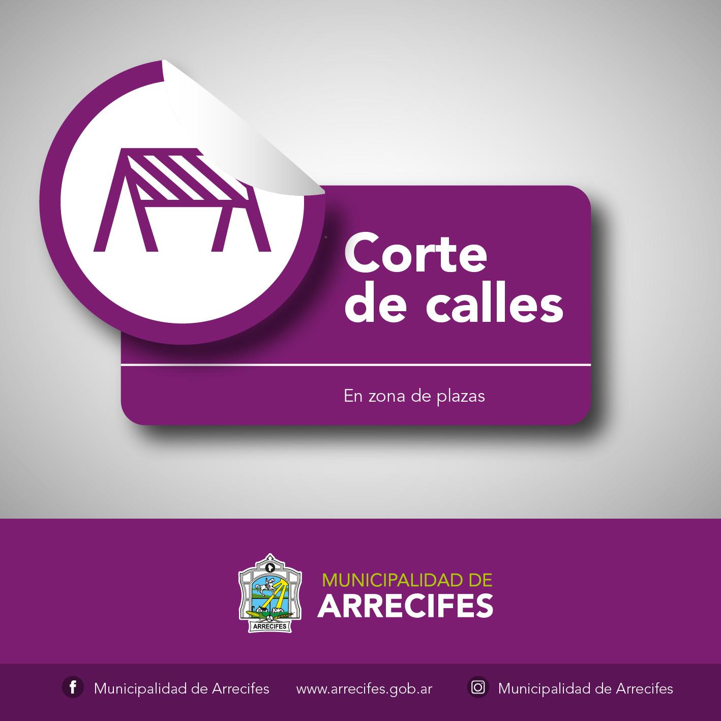 CORTE DE CALLES EN ZONA DE PLAZAS